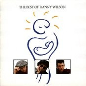 The Best Of Danny Wilson Songs