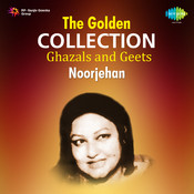 The Golden Collection Ghazals And Geets Noorjehan Songs