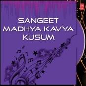 Sangeet Madhya Kavya Kusum Songs