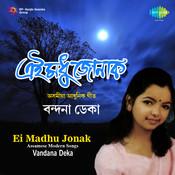Ei Madhu Jonak Songs