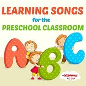 Learning Songs For The Preschool Classroom Songs