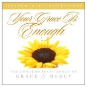 Your Grace Is Enough: Songs Of Grace & Mercy Songs