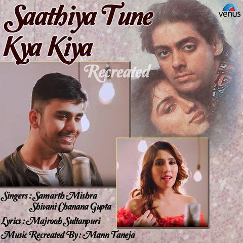 Saathiya Tune Kya Kiya Pk Song Download