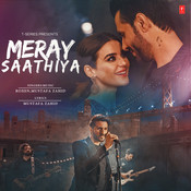 Meray Saathiya Song