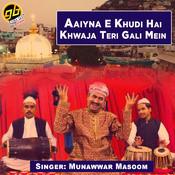 Aaiyna E Khudi Hai Khwaja Teri Gali Mein Song