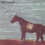Kid Lunch Songs