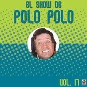 El Show De Polo Polo, Vol.XVII Songs