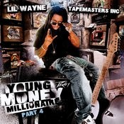 Young Money Millionaire, Part 4 Songs