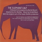 The Elephant Calf - A Musical Extravaganza By Bertolt Brecht: Original Cast Songs