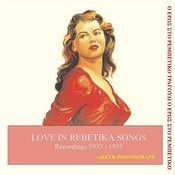 Hellenicrecord Presents: Love in rebetika songs Recordings 1933-1955 Songs