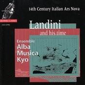 Landini and His Time: 14th Century Italian Ars Nova Songs