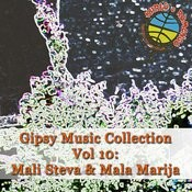 Gipsy Music Collection Vol. 10: Mali Steva & Mala Marija Songs