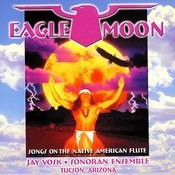 Eagle Moon - Songs On The Native American Flute Songs