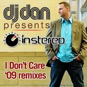 I Don't Care 2009 Mixes Songs
