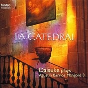 La Catedral / Daisuke Plays Agustin Barrios Mangore 3 Songs