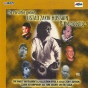 The Versatile Ustad Zakir Hussain And Maestros Vol 1 Songs
