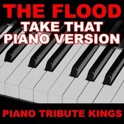 The Flood (Take That Piano Version) Song