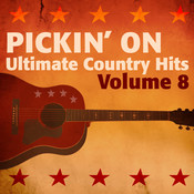 Pickin' On - Ultimate Country Hits, Vol. 8 Songs