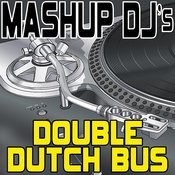 Double Dutch Bus (Remix Tools For Mash-Ups) Songs