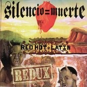 Silencio= Muerte: Red Hot + Latin Redux Songs