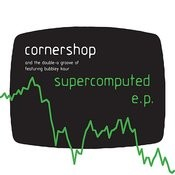 Supercomputed E.P. Songs