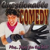 Questionable Comedy Plus...Jokes You Can Tell! Songs