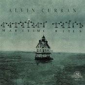 Alvin Curran: Maritime Rites Songs