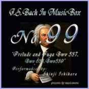Bach In Musical Box 99 / Prelude And Fuga Bwv 537-539 Songs