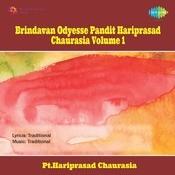 Brindavan Odyessey - Pandit Hariprasad Chaurasia Vol 2  Songs