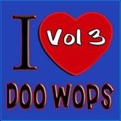 I Love Doo Wops Vol 3 Songs