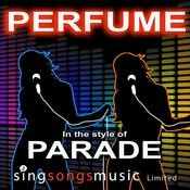 Perfume (In The Style Of Parade) Songs
