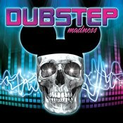 Dubstep Madness Songs