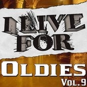 I Live For Oldies Vol. 9 Songs
