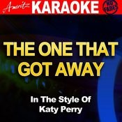 The One That Got Away (In The Style Of Katy Perry) Songs
