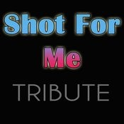 Shot For Me Songs