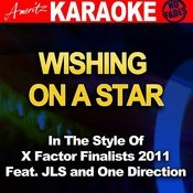 Wishing On A Star (Feat. Jls And One Direction) [In The Style Of X Factor Finalists 2011] [Karaoke Version] Song