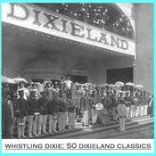 Whistling Dixie: 50 Dixieland Classics Songs