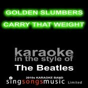 Golden Slumbers Carry That Weight (Originally Performed By The Beatles) [Karaoke Audio Version] Song