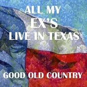 Good Old Country: All My Ex's Live In Texas Songs