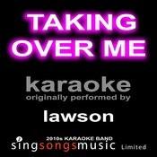 Taking Over Me (Originally Performed By Lawson) [Karaoke Audio Version] Songs