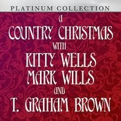 A Country Christmas With Kitty Wells, Mark Wills And T. Graham Brown Songs