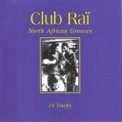 Club Rai: North African Grooves, Vol. 1 Songs