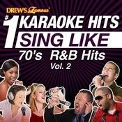 Drew's Famous #1 Karaoke Hits: Sing Like 70's R&B Hits, Vol. 2 Songs