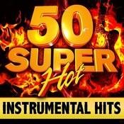 50 Super Hot Instrumental Hits Songs