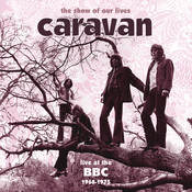 The Show Of Our Lives - Caravan At The BBC 1968-1975 (BBC Version) Songs