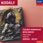Kodály: Psalmus Hungaricus; Missa Brevis, etc. Songs