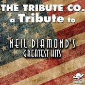 A Tribute To Neil Diamond's Greatest Hits Songs