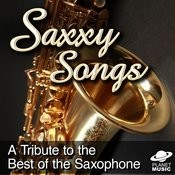 Saxxy Songs: A Tribute To The Best Of The Saxophone Songs