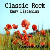 Classic Rock: Easy Listening Acoustic Guitar Songs