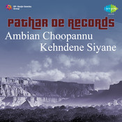 Pathar De Records - Ambian Choopannu Kehndene Siyane Songs